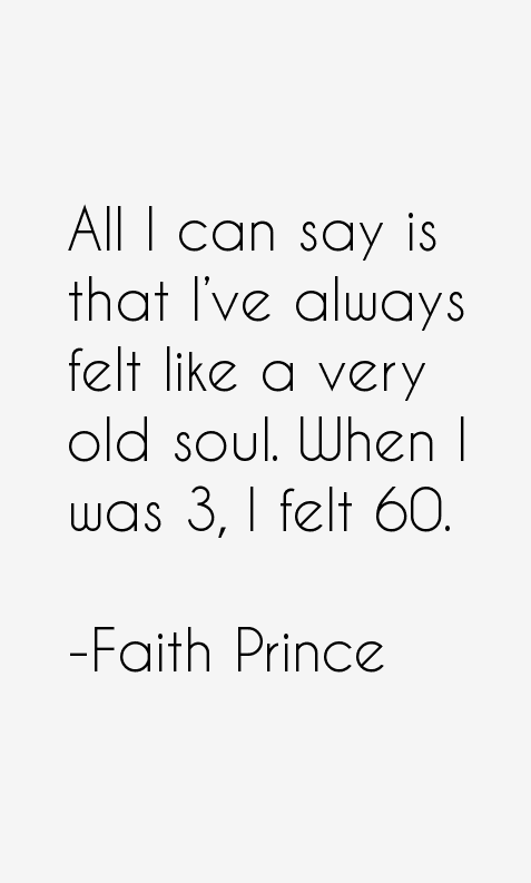 Faith Prince Quotes
