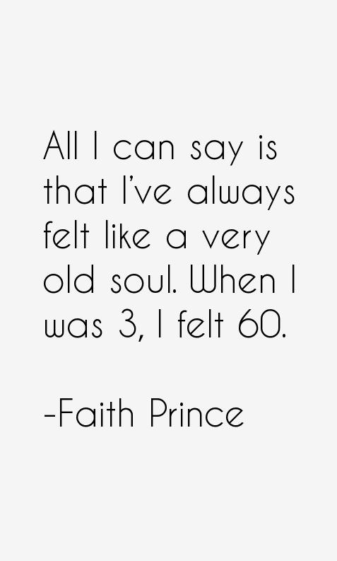 Faith Prince Quotes