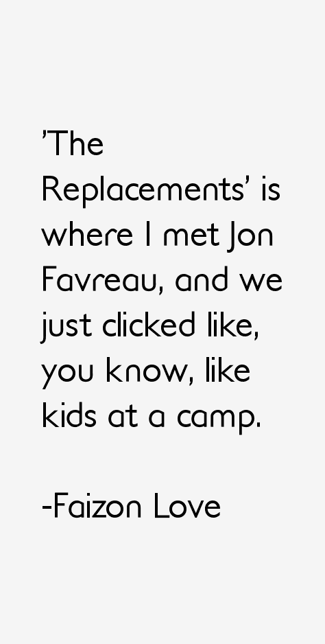 Faizon Love Quotes