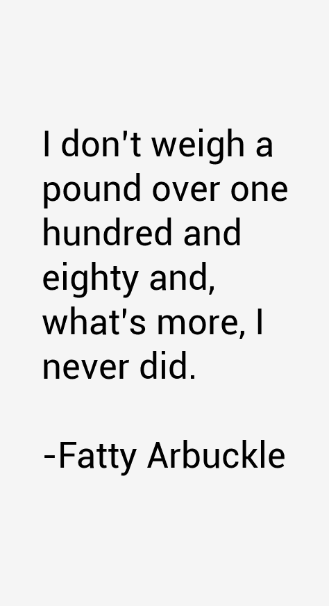 Fatty Arbuckle Quotes