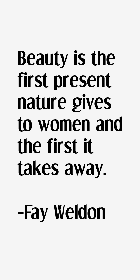 Fay Weldon Quotes