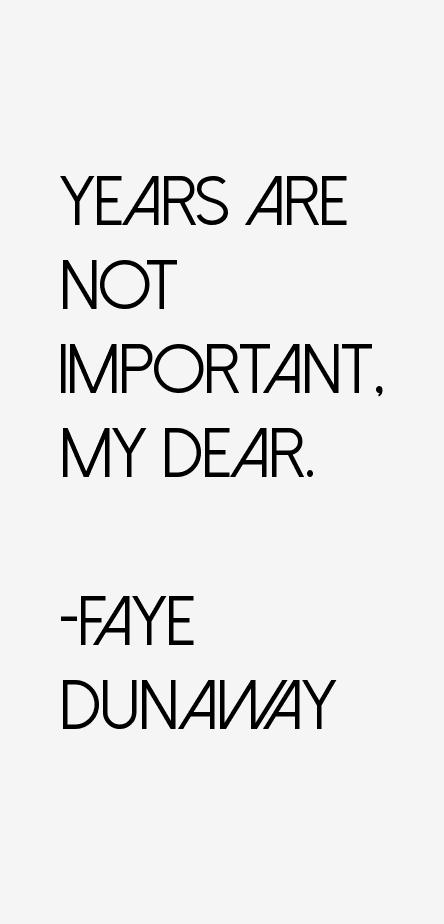 Faye Dunaway Quotes