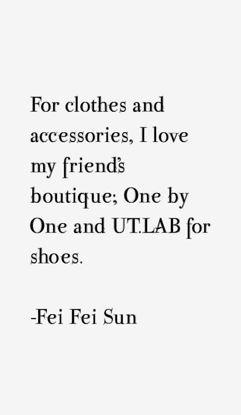 Fei Fei Sun Quotes