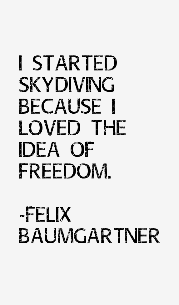 Felix Baumgartner Quotes