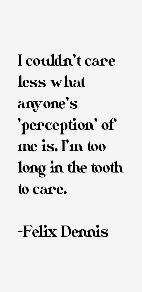 Felix Dennis Quotes