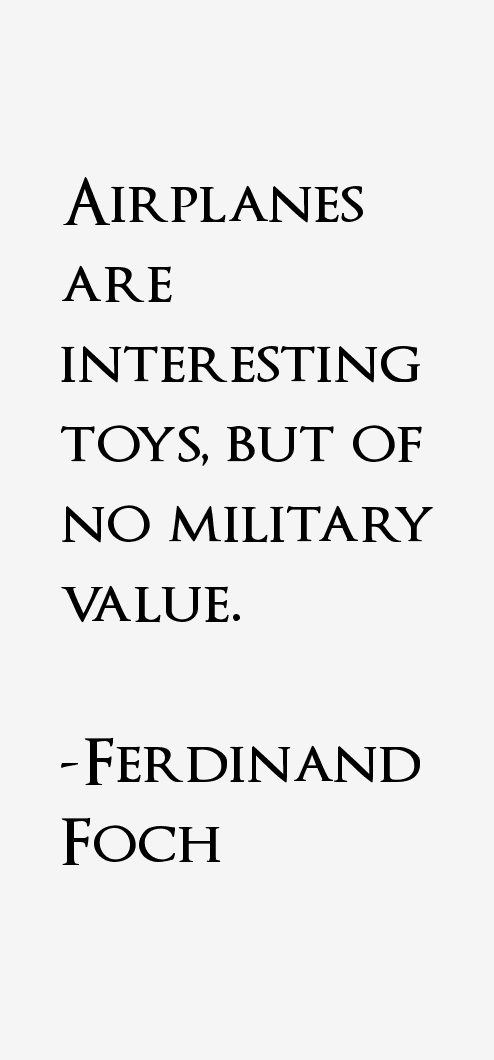 Ferdinand Foch Quotes