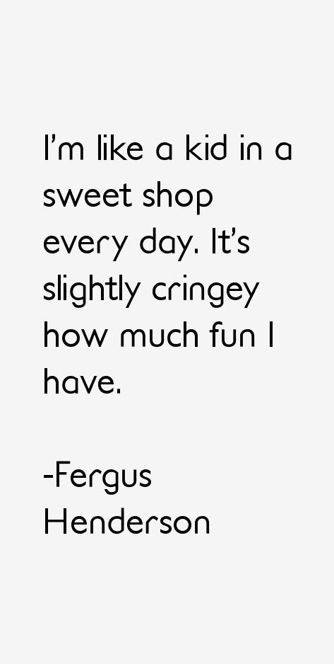 Fergus Henderson Quotes
