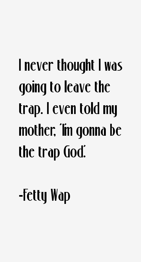 Fetty Wap Quotes
