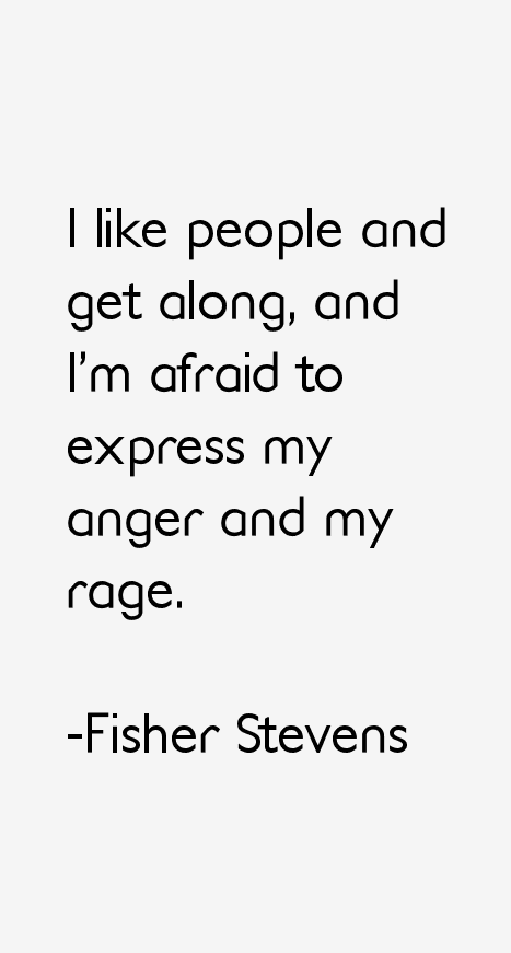 Fisher Stevens Quotes