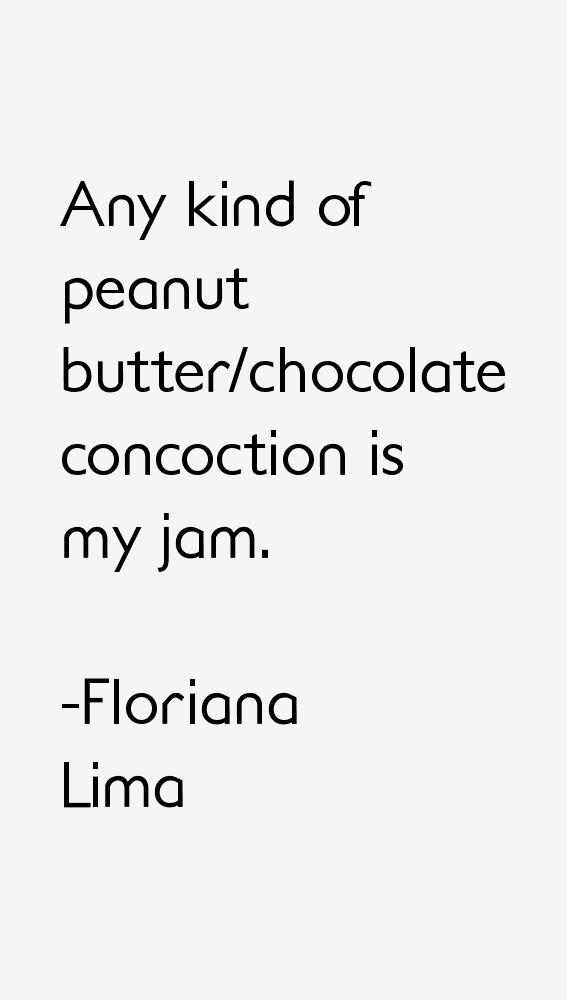 Floriana Lima Quotes