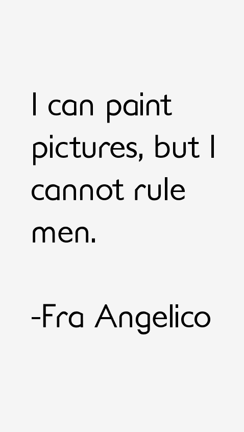 Fra Angelico Quotes