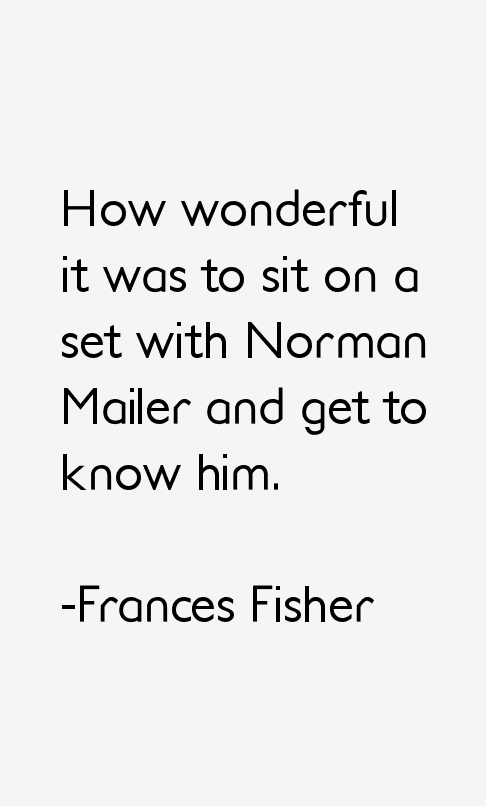 Frances Fisher Quotes