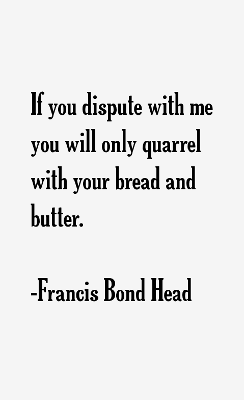 Francis Bond Head Quotes
