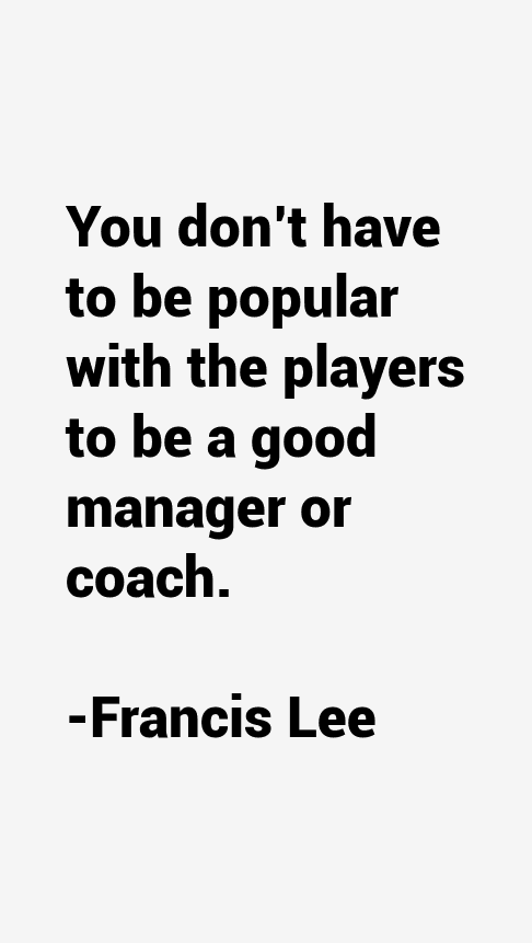 Francis Lee Quotes