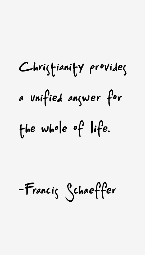 Francis Schaeffer Quotes