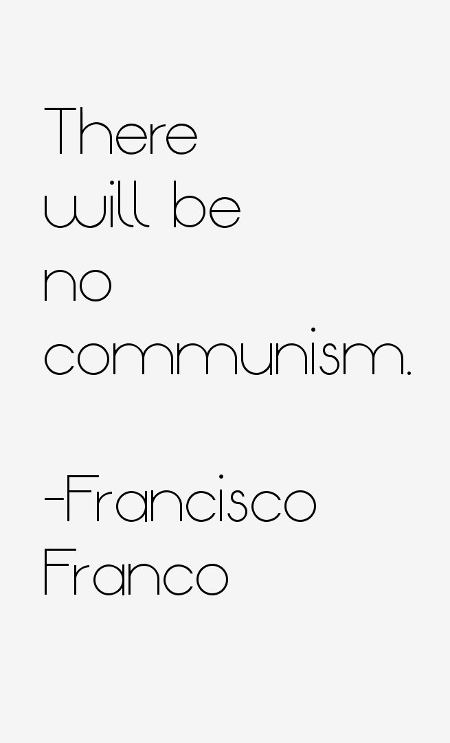 Francisco Franco Quotes