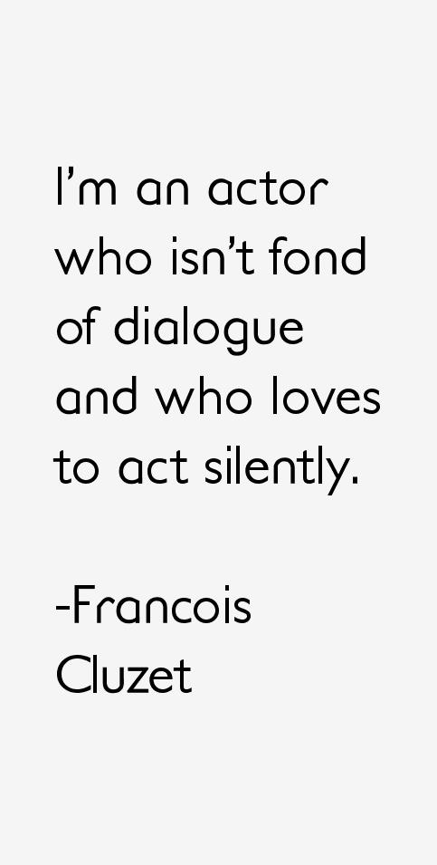 Francois Cluzet Quotes
