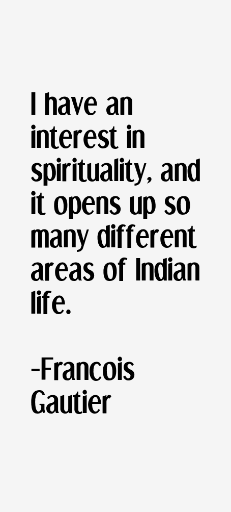 Francois Gautier Quotes