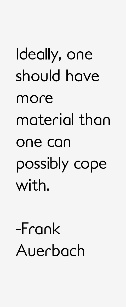 Frank Auerbach Quotes