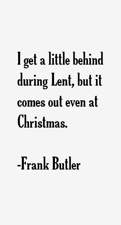 Frank Butler Quotes
