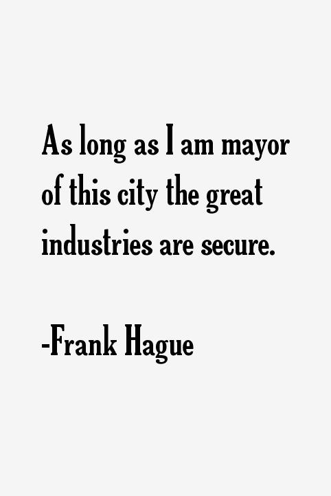 Frank Hague Quotes