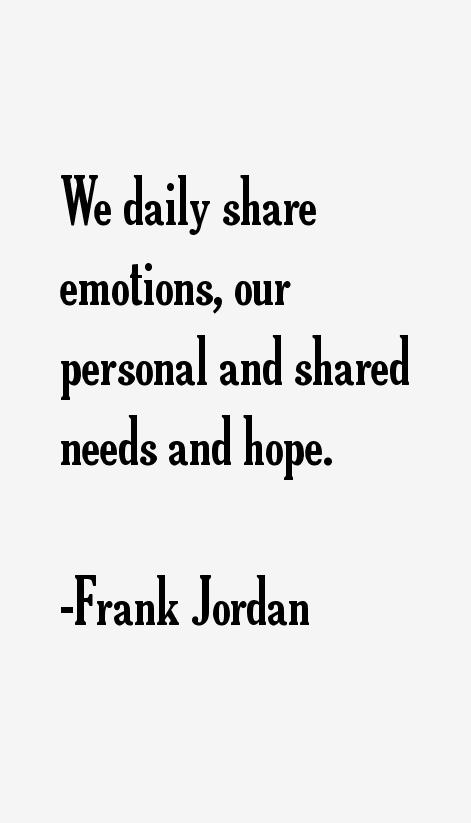 Frank Jordan Quotes