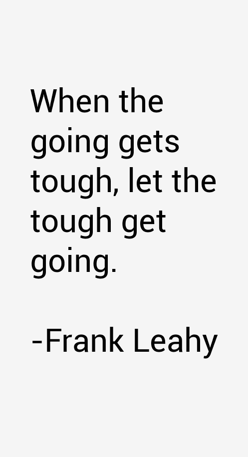 Frank Leahy Quotes