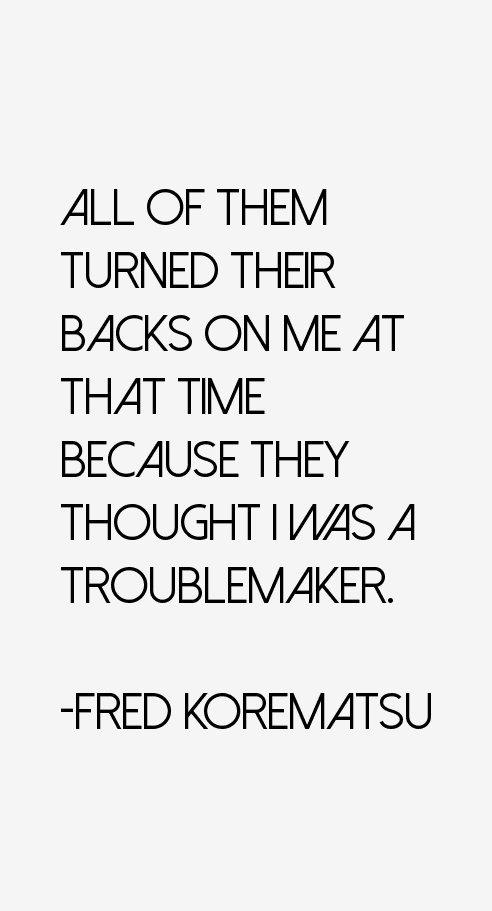 Fred Korematsu Quotes New Fred Korematsu Quotes Sayings