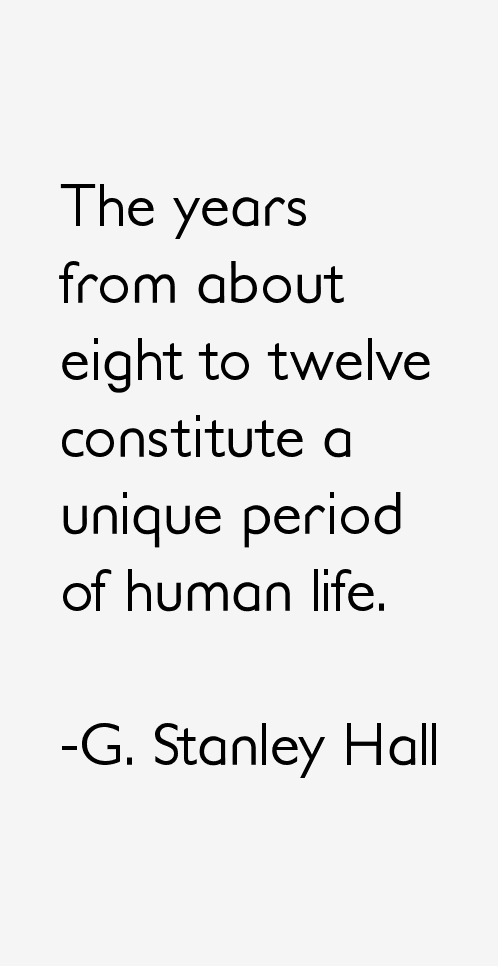 G. Stanley Hall Quotes