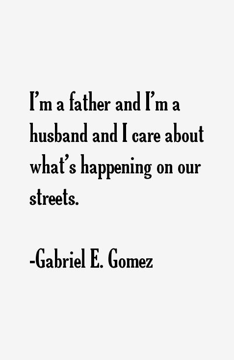 Gabriel E. Gomez Quotes