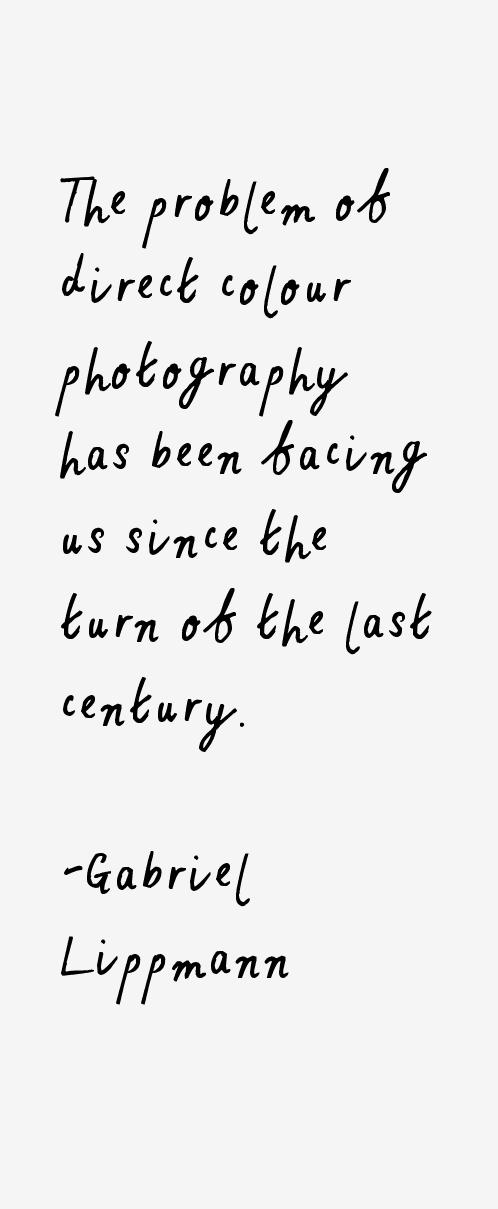 Gabriel Lippmann Quotes