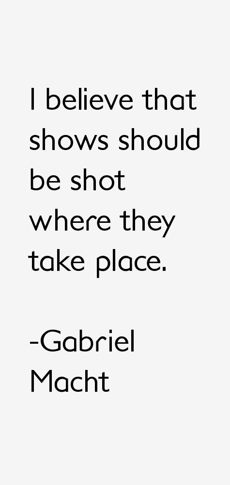 Gabriel Macht Quotes