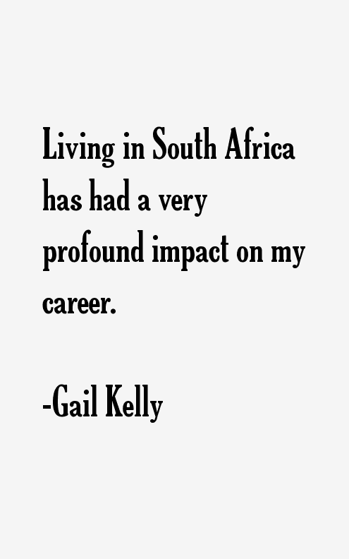 Gail Kelly Quotes
