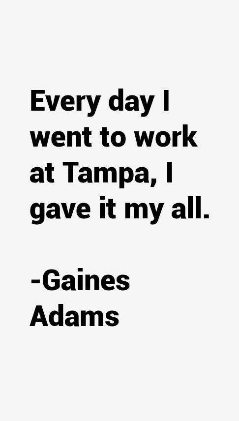 Gaines Adams Quotes