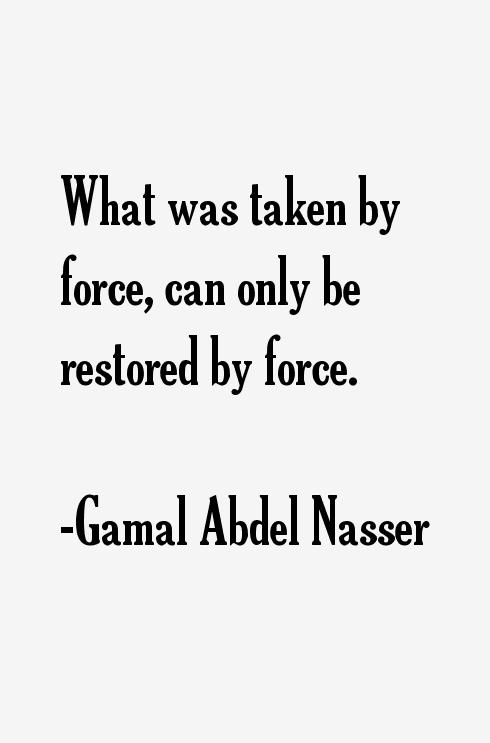 Gamal Abdel Nasser Quotes