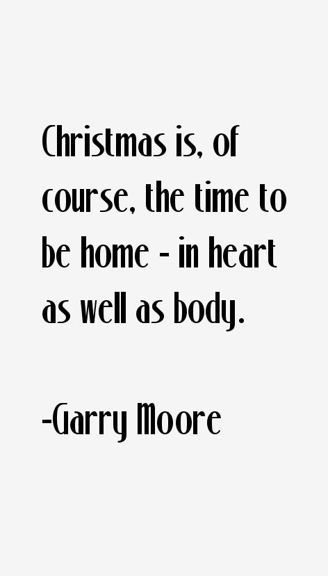 Garry Moore Quotes