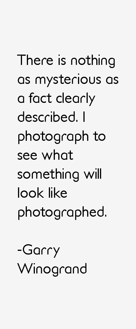 Garry Winogrand Quotes