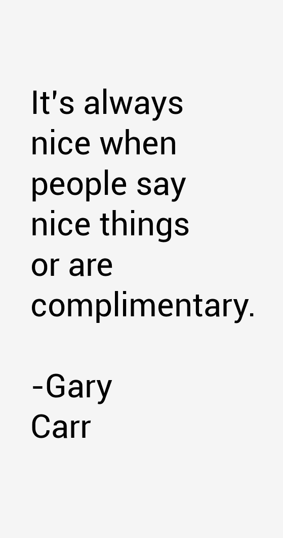 Gary Carr Quotes