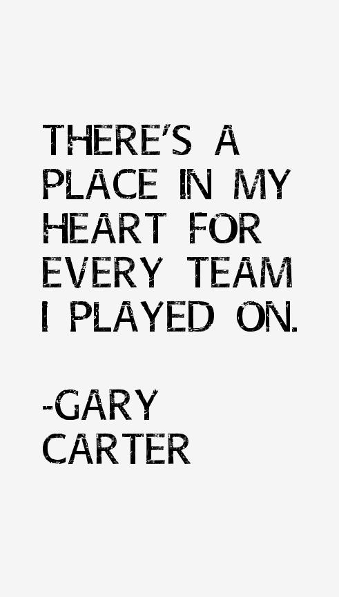 Gary Carter Quotes