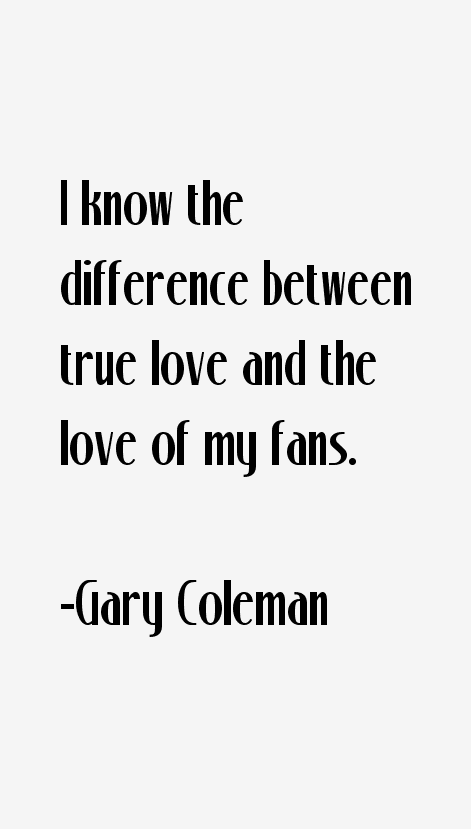 Gary Coleman Quotes