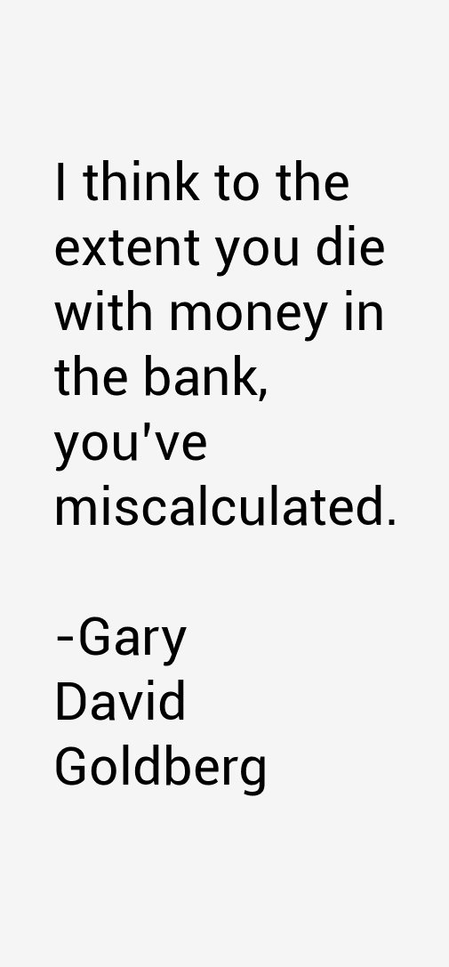Gary David Goldberg Quotes