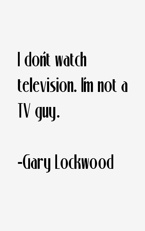 Gary Lockwood Quotes