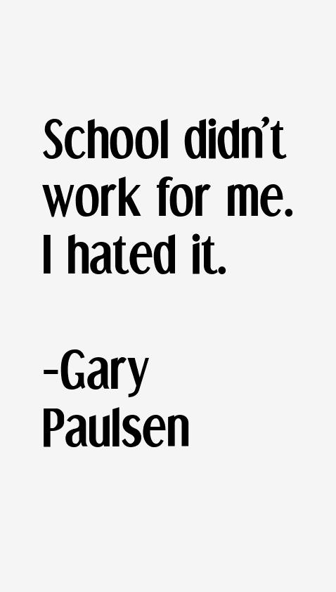 Gary Paulsen Quotes