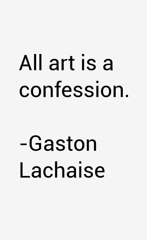 Gaston Lachaise Quotes