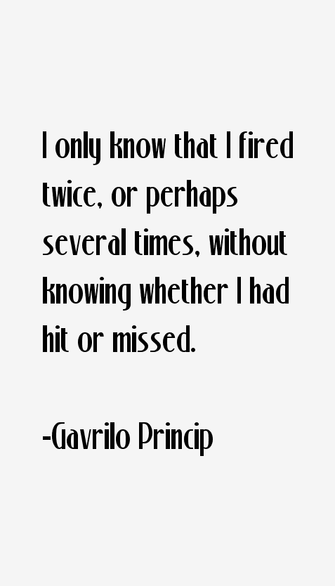 Gavrilo Princip Quotes