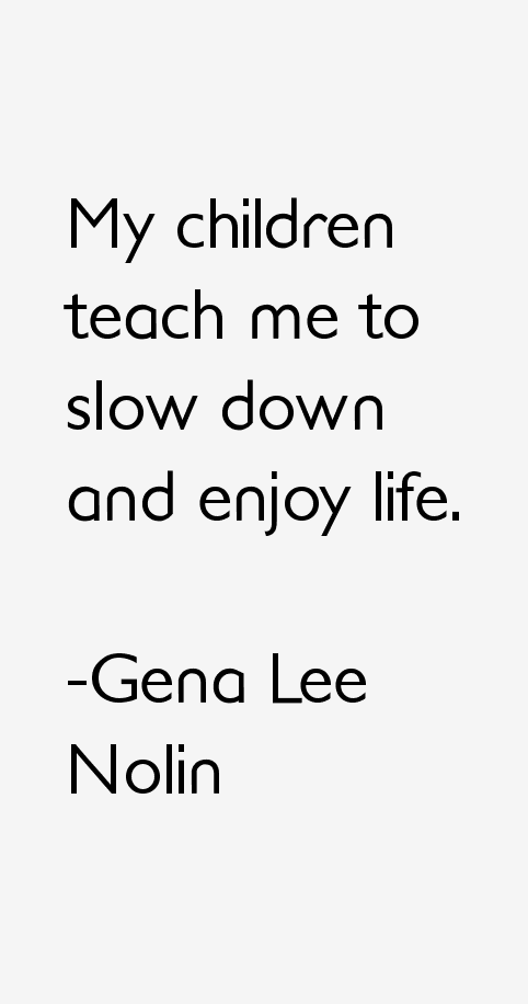 Gena Lee Nolin Quotes