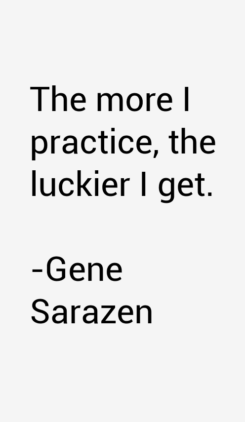 Gene Sarazen Quotes