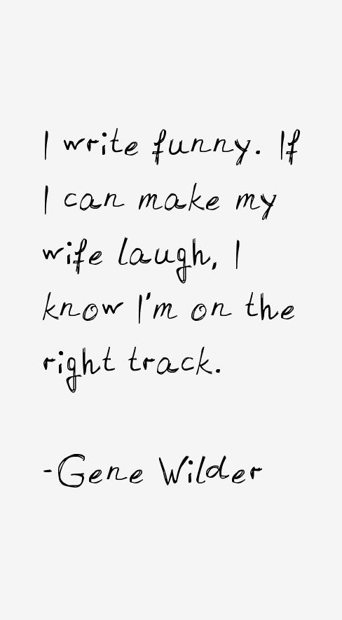 Gene Wilder Quotes