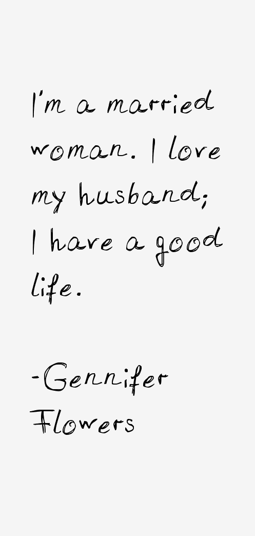 Gennifer Flowers Quotes