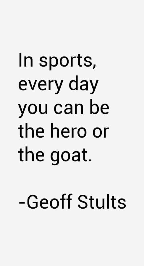 Geoff Stults Quotes